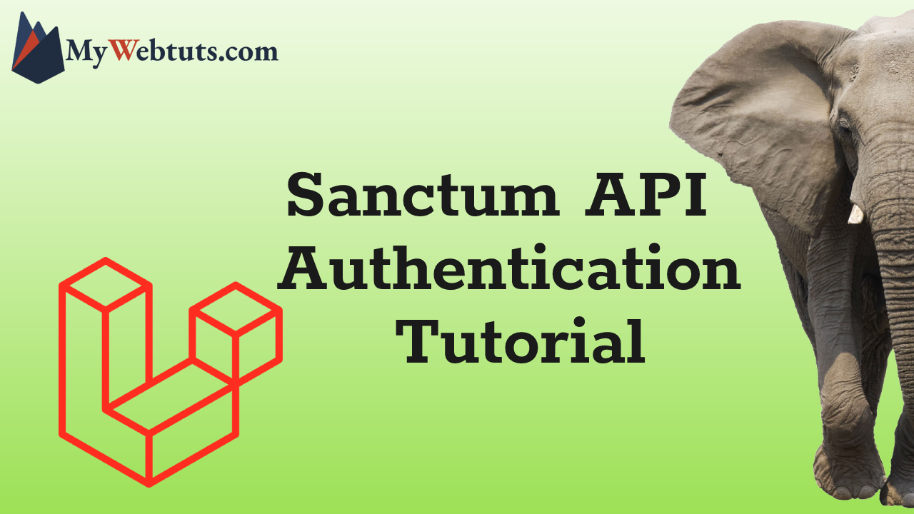 Laravel 8 Sanctum API Authentication Tutorial - MyWebtuts.com